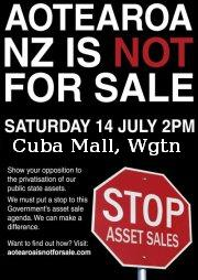 Frank Macskasy  Frankly Speaking   No Asset Sales Wellington 14 July http://fmacskasy.wordpress.com Aotearoa is not for sale