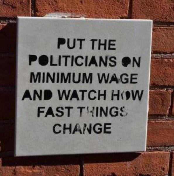 PUT-THE-POLITICIANS-ON-MINIMUM-WAGE-AND-WATCH-HOW-FAST-THINGS-CHANGE