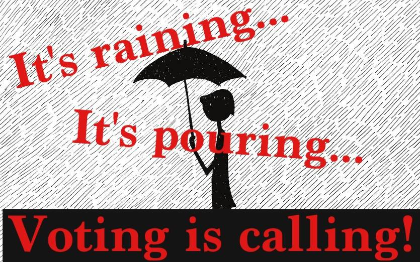 It's raining it's pouring voting is calling